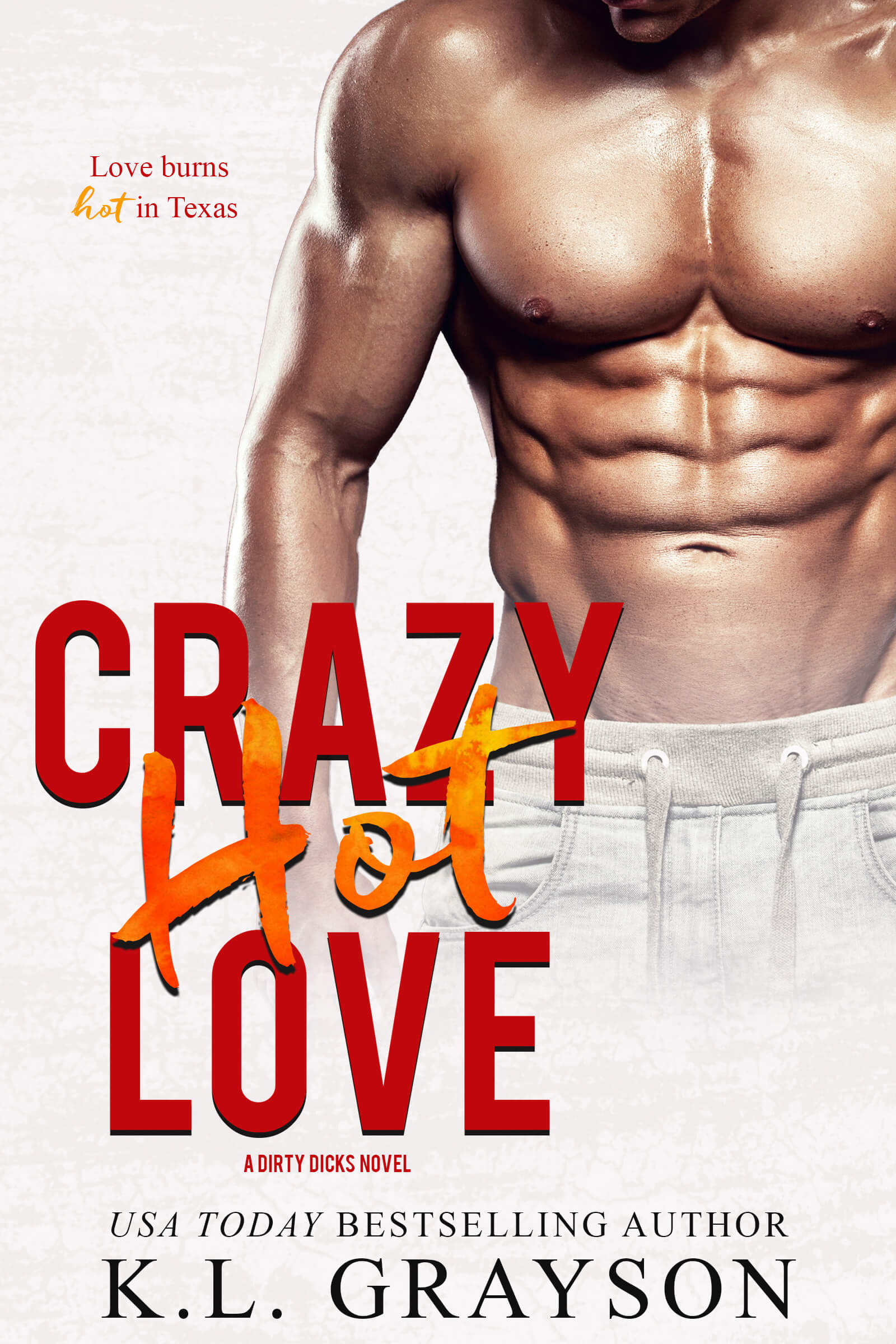 Crazy Hot Love by KL Grayson