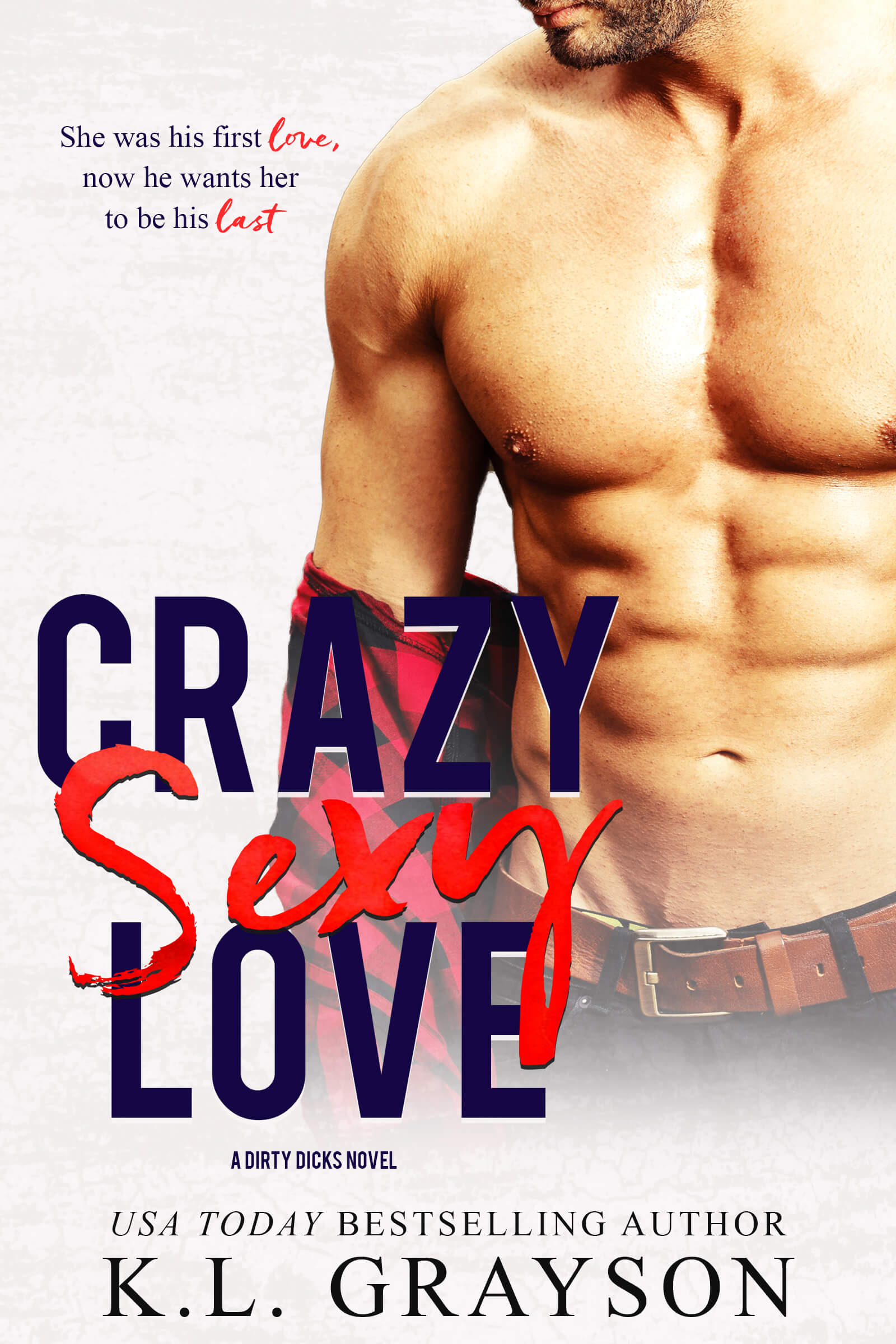 Crazy Sexy Love by KL Grayson