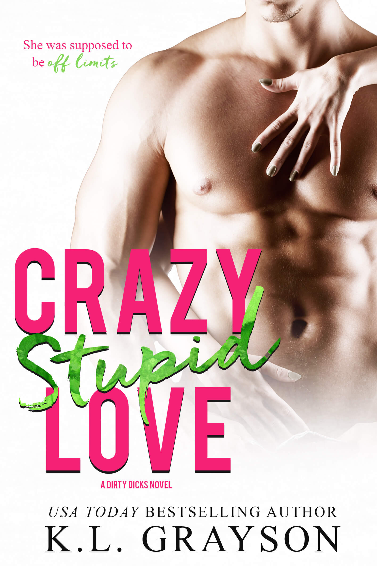 Crazy Stupid Love by KL Grayson